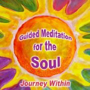 Guided Meditation for the Soul